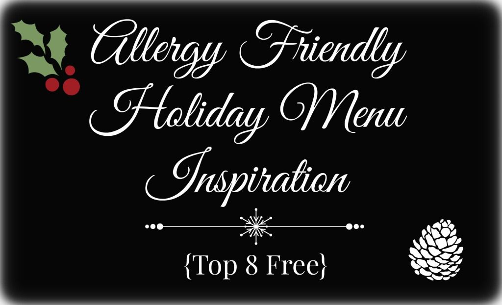 Allergy Friendly Holiday Menu