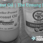 Coconut Oil: The Unsung Hero