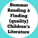 Summer Reading and Children's Literature!