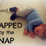 The Homebound Mama: Trapped by the Nap