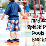 Your Guide to Madison Splash Pads, Pools, and Beaches