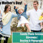 Destiny D Photography | Mother's Day Giveaway