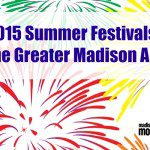 2015 Summer Festivals in the Madison Area