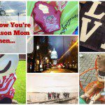You Know You're a Madison Mom When…