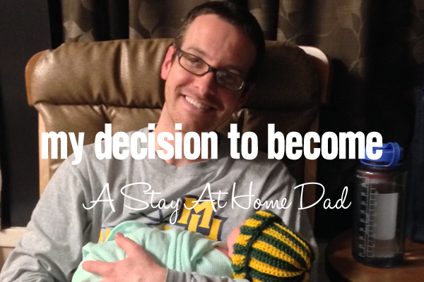 My Decision to Become a Stay At Home Dad