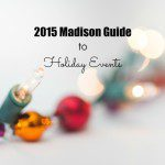 2015 Madison Guide to Family Holiday Events