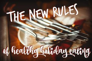 new rules of holiday eating
