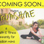 Introducing: Madison MOMSHINE