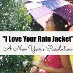 I Love Your Rain Jacket