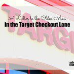 A Letter to the Man in the Target Checkout Lane