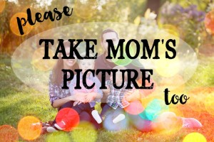 take mom's picture