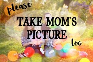 take mom's picture