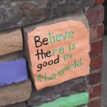Choose to Believe There is Good in the World