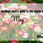 A Madison Mom's Guide to May 2016