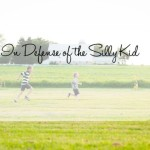 In Defense of the Silly Kid