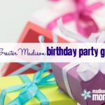 The Greater Madison Birthday Party Guide