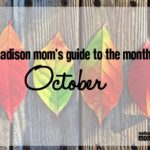 A Madison Mom's Guide to October 2016