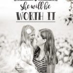 She Will Be Worth It