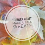 Toddler Craft: Make A Fall Wreath
