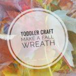 Toddler Craft: Make A Fall Wreath