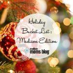 Holiday Bucket List | Madison Edition