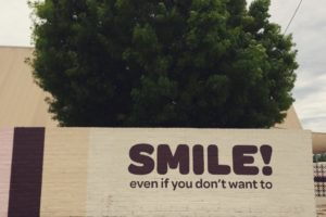 smile, even if