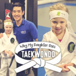 Why My Daughter Does Taekwondo