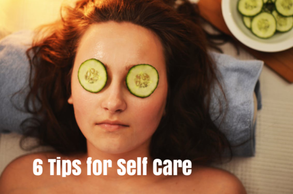 6 tips for self care