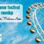 Summer Festival Roundup | Greater Madison Area