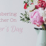 Remembering My Mom On Mother's Day