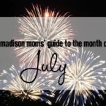 A Madison Moms' Guide to July 2017