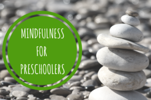 Mindfulness For Preschoolers