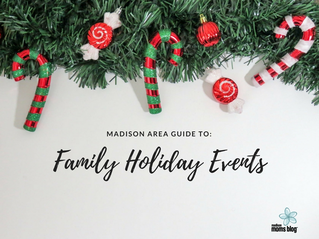 Madison Guide to Family Holiday Events