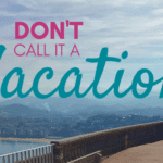 Don't Call It a Vacation: Mistakes I've Made Traveling With a Toddler