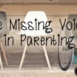 The Missing Voice in Parenting