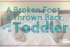 Broken Foot, Thrown Back, Todder