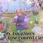 My Daughter's Rose-Colored Glasses :: Blossoming in Bliss
