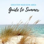 Greater Madison Area | Guide to SUMMER