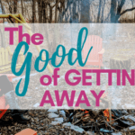 The Good of Getting Away