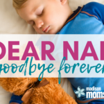 Dear Nap, Goodbye Forever: An Open Letter to My Toddler's Nap